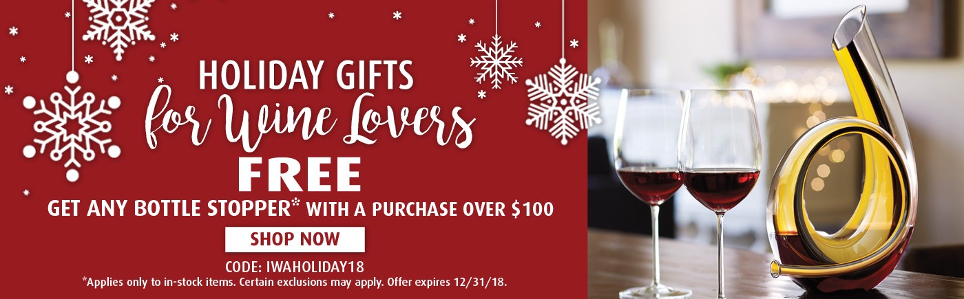 Free Bottle Stopper with Orders Over $100 use code IWAHOLIDAY18