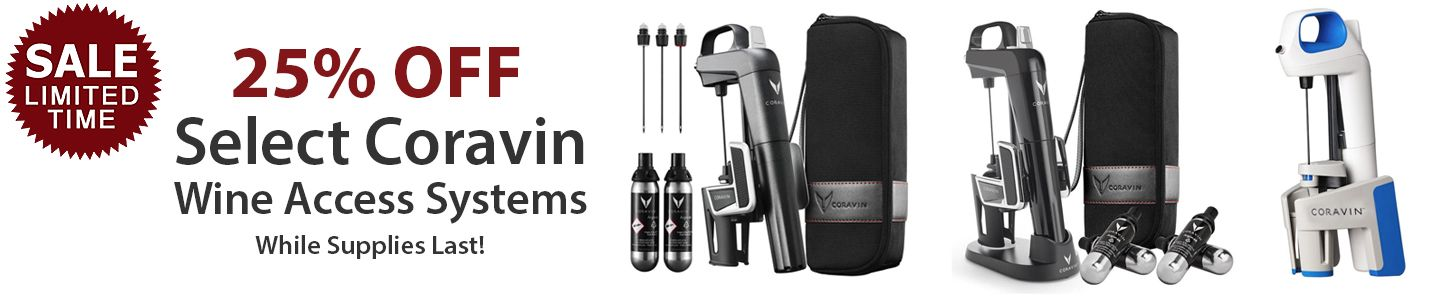 25% Off Select Coravin Wine Access Systems. While Supplies Last!