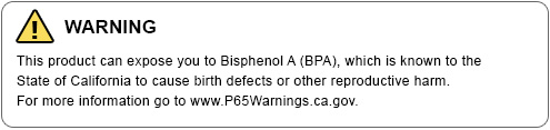 WARNING - This product can expose you to Bisphenol A (BPA), which is known to the State of California to cause birth defects or other reproductive harm. For more information go to www.P65Warnings.ca.gov.