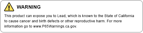 WARNING - This product can expose you to Lead, which is known to the State of California to cause cancer and birth defects or other reproductive harm. For more information go to www.P65Warnings.ca.gov.