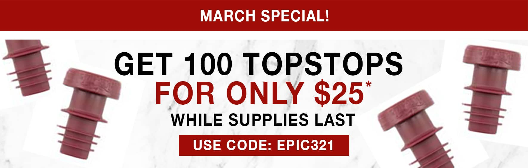 Get 100 Topstops for only $25* While Supplies Last