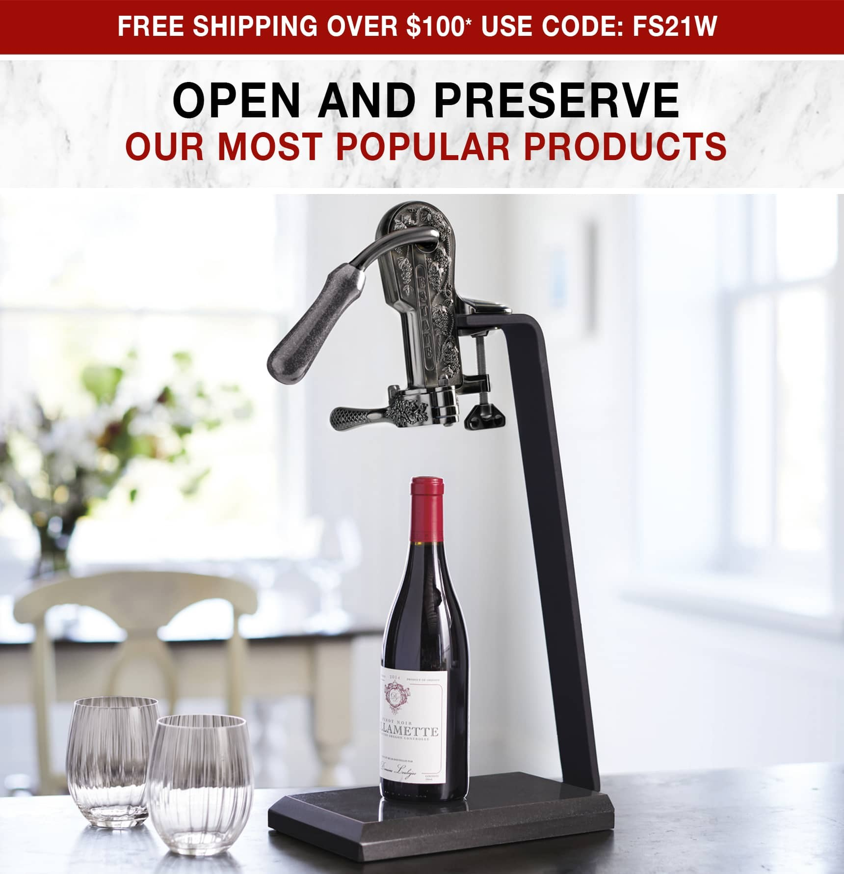 Open and Preserve Your Wine - Free Shipping Over $100 Use Code: FS21W