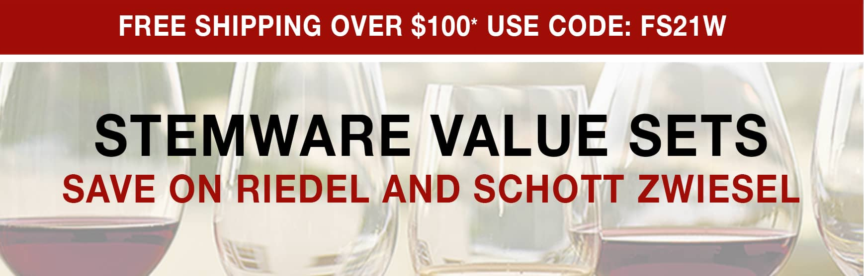 Stemware Value Sets - Save on Riedel Schott Zwiesel - Free Shipping Over $100* Use Code FS21W