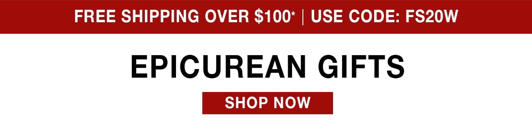 Epicurean Gifts - Free Shipping Over $100 use code FS20W