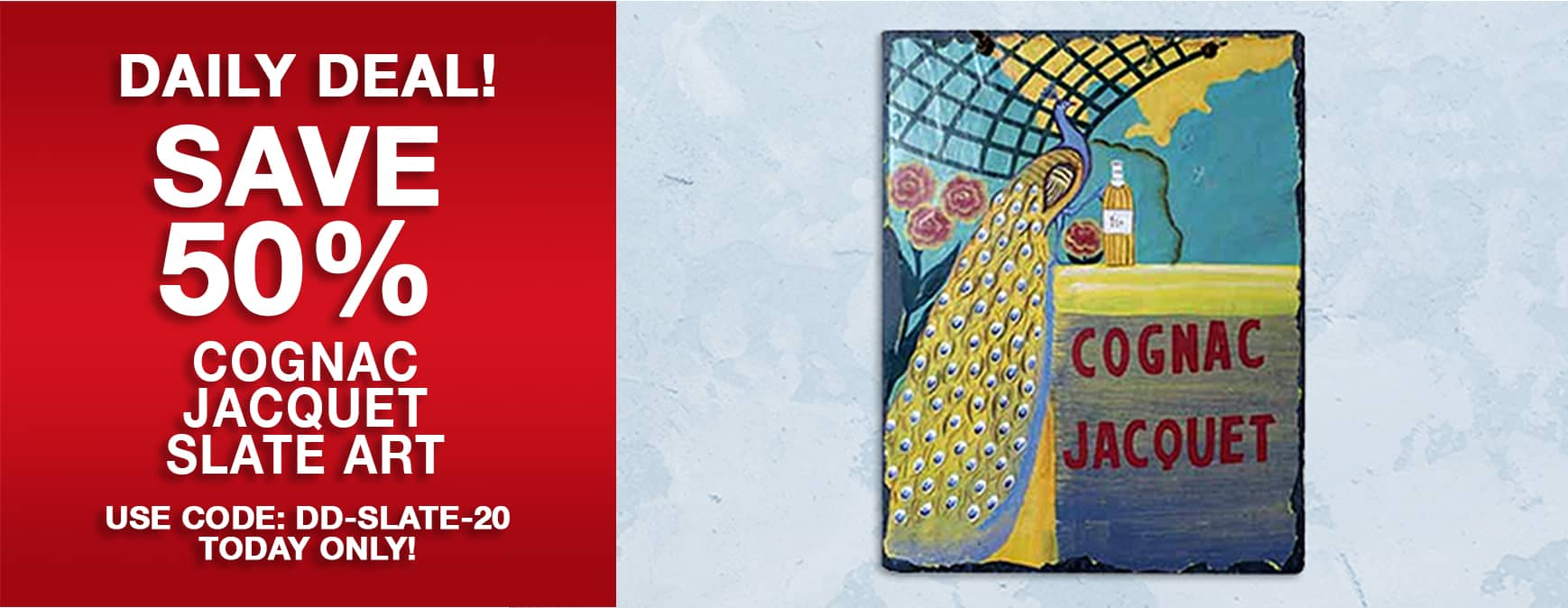 Save 50% on Cognac Jacquet Slate Art. Use code DD-SLATE-20 today only!