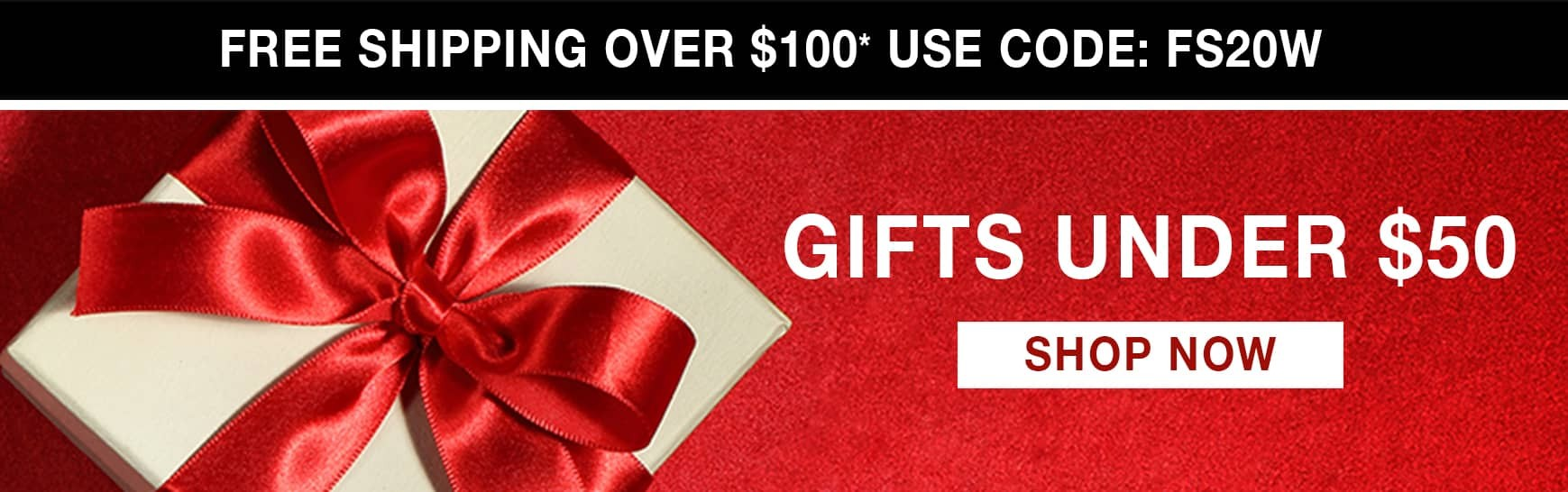 Gifts Under $50 - Free Shipping Orders Over $100* Use Code FS20W