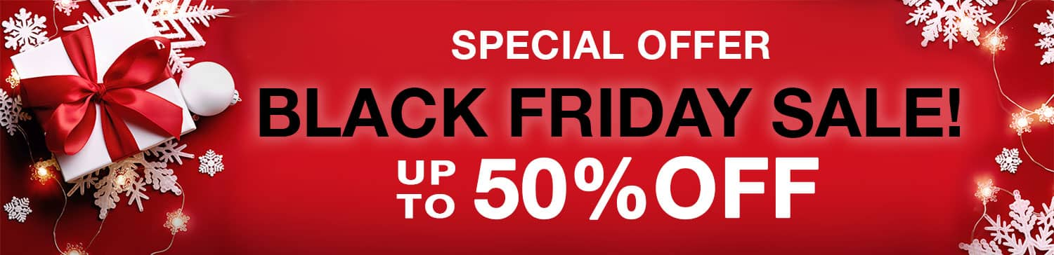 Black Friday & Cyber Monday Savings Up to 50% Off