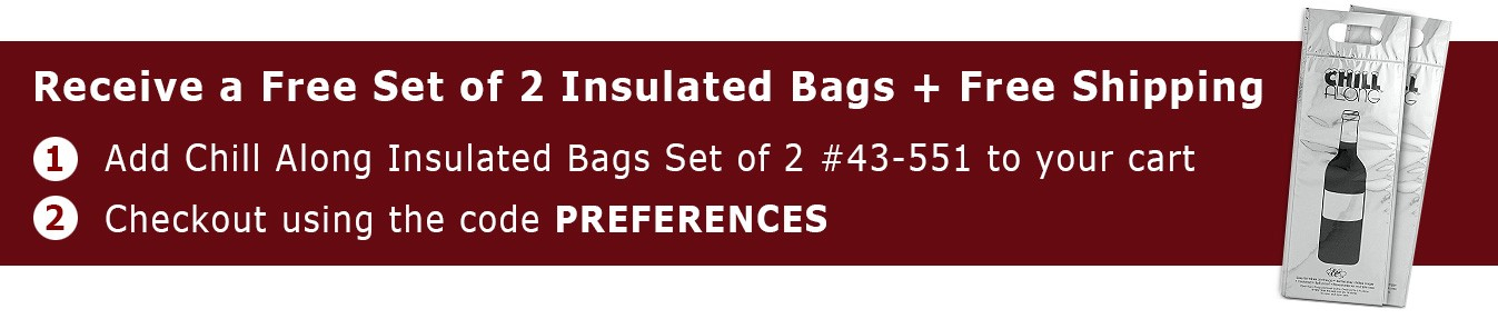 Add #43-551 to your cart and checkout using the code PREFERENCES to receive a free Set of 2 Insulated Bags + Free Ground Shipping